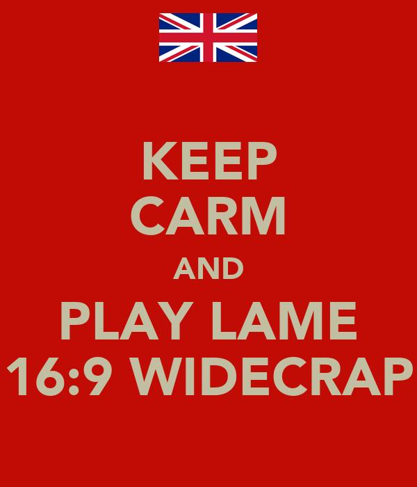 KEEP CARM AND PLAY LAME 16:9 WIDECRAP