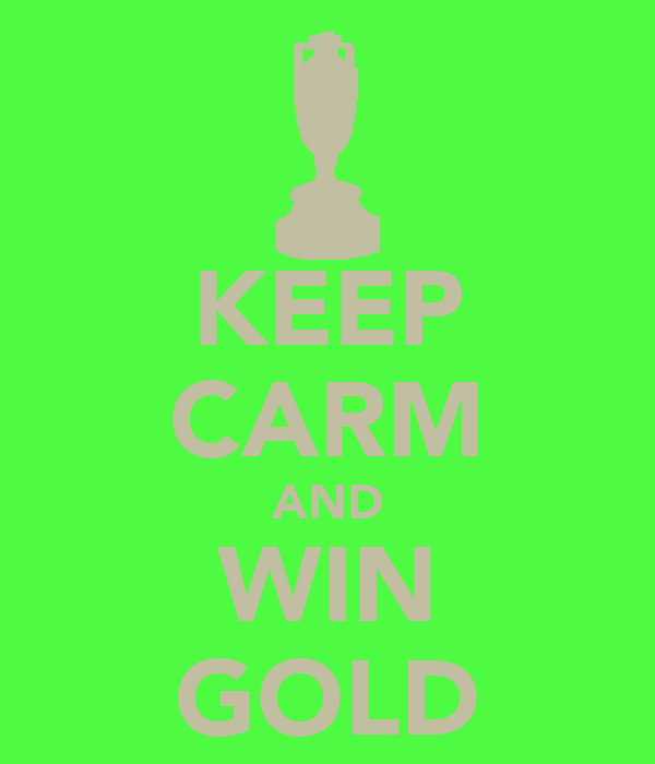 KEEP CARM AND WIN GOLD