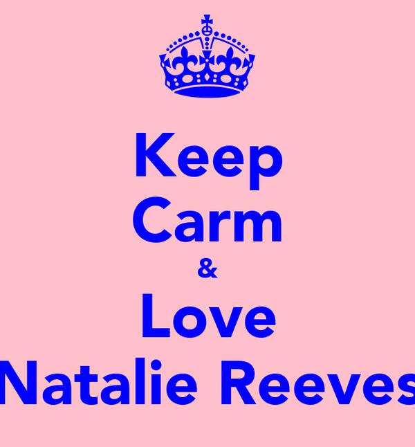 Keep Carm & Love Natalie Reeves