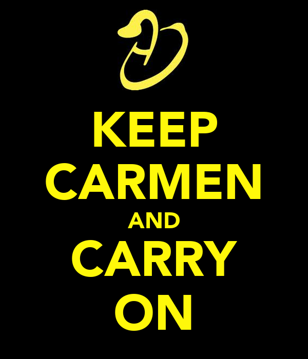 KEEP CARMEN AND CARRY ON