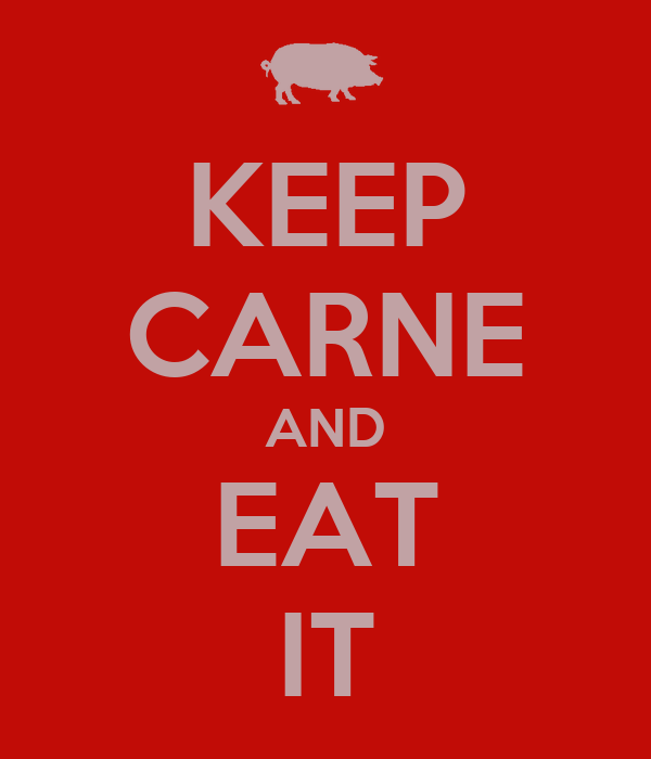 KEEP CARNE AND EAT IT