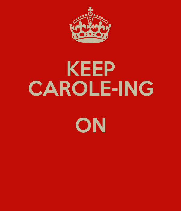 KEEP CAROLE-ING ON