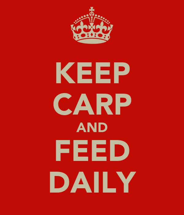 KEEP CARP AND FEED DAILY