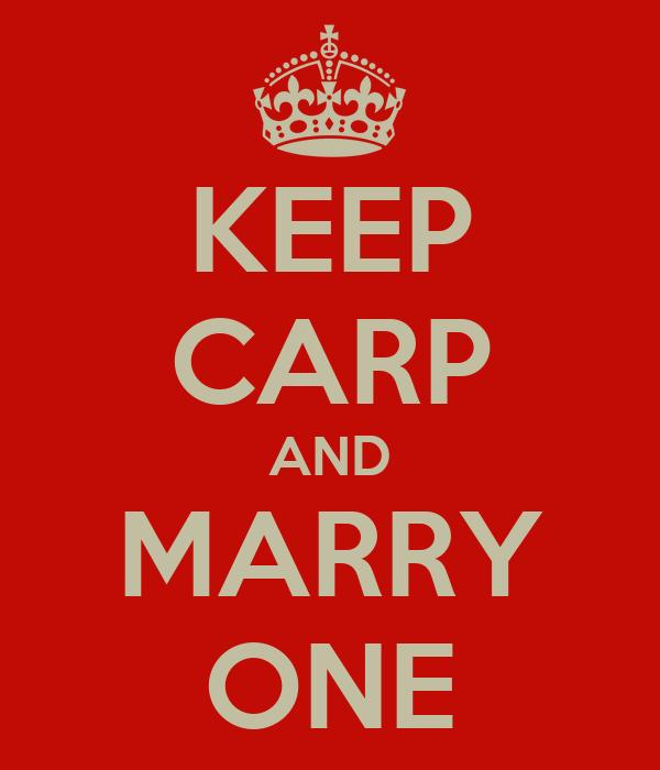 KEEP CARP AND MARRY ONE