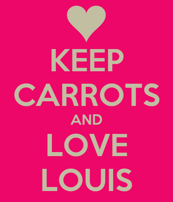 KEEP CARROTS AND LOVE LOUIS