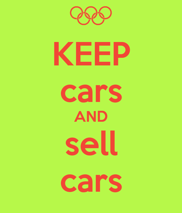 KEEP cars AND sell cars