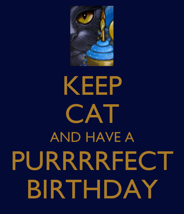 KEEP CAT AND HAVE A PURRRRFECT BIRTHDAY