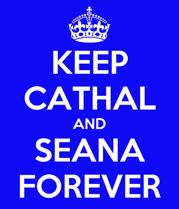 KEEP CATHAL AND SEANA FOREVER