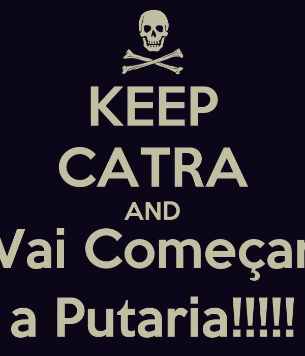KEEP CATRA AND Vai Começar a Putaria!!!!!
