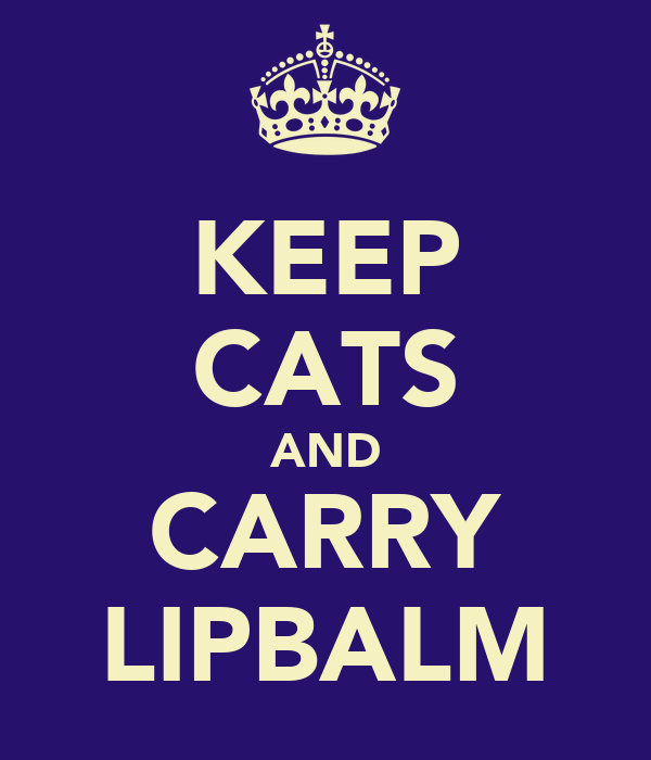 KEEP CATS AND CARRY LIPBALM