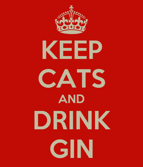 KEEP CATS AND DRINK GIN