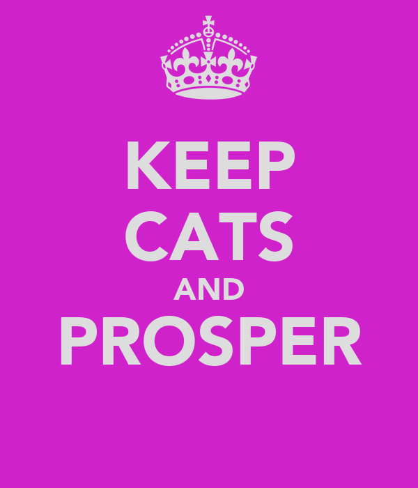 KEEP CATS AND PROSPER