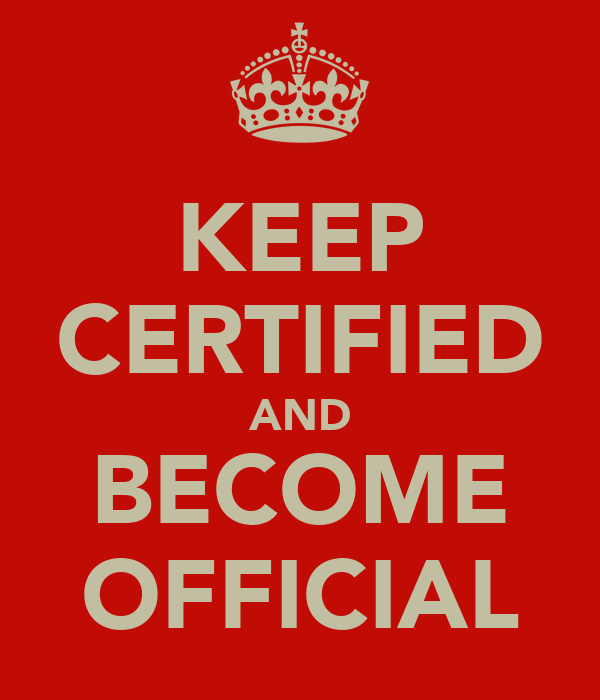 KEEP CERTIFIED AND BECOME OFFICIAL
