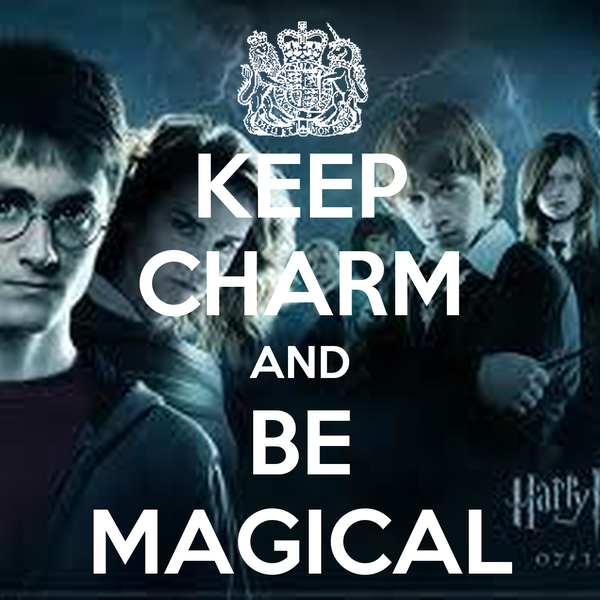 KEEP CHARM AND BE MAGICAL