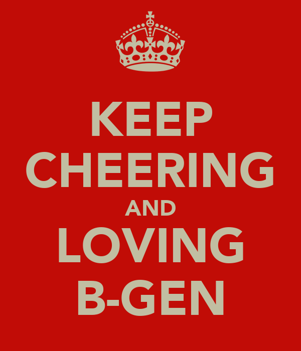 KEEP CHEERING AND LOVING B-GEN