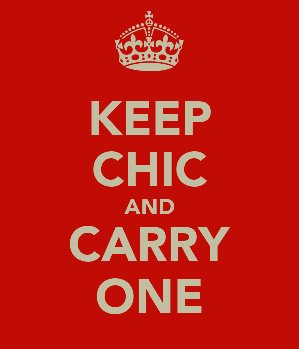 KEEP CHIC AND CARRY ONE