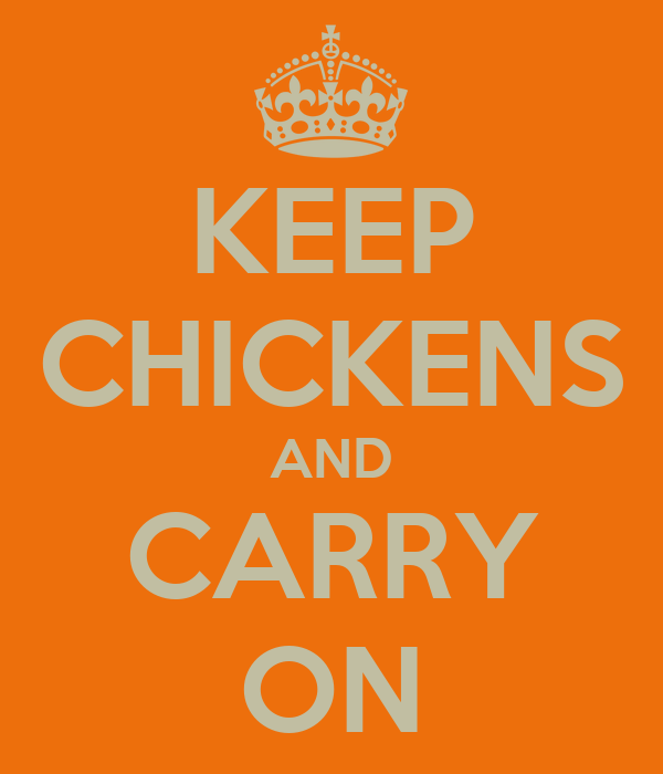 KEEP CHICKENS AND CARRY ON