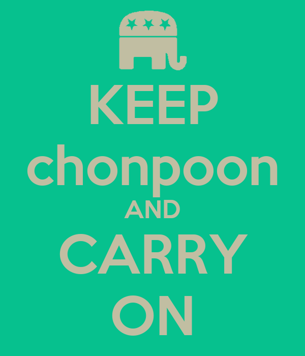 KEEP chonpoon AND CARRY ON