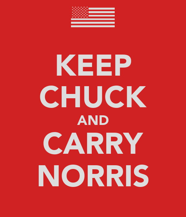KEEP CHUCK AND CARRY NORRIS