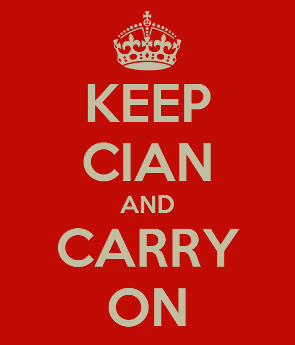 KEEP CIAN AND CARRY ON