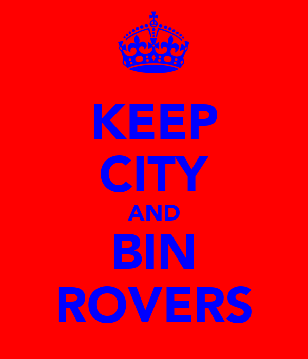 KEEP CITY AND BIN ROVERS