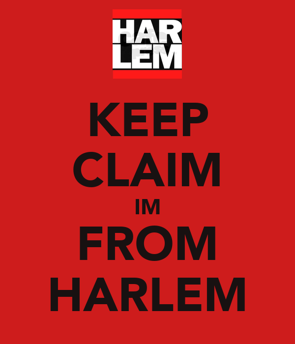 KEEP CLAIM IM FROM HARLEM