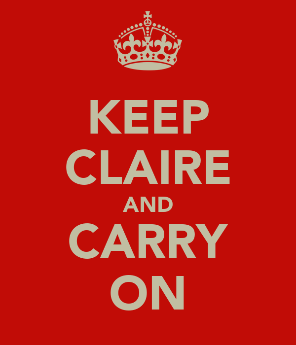 KEEP CLAIRE AND CARRY ON