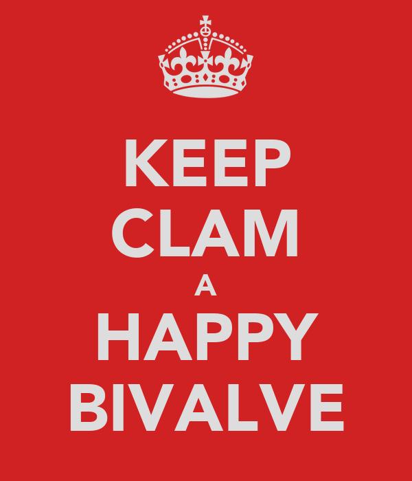 KEEP CLAM A HAPPY BIVALVE