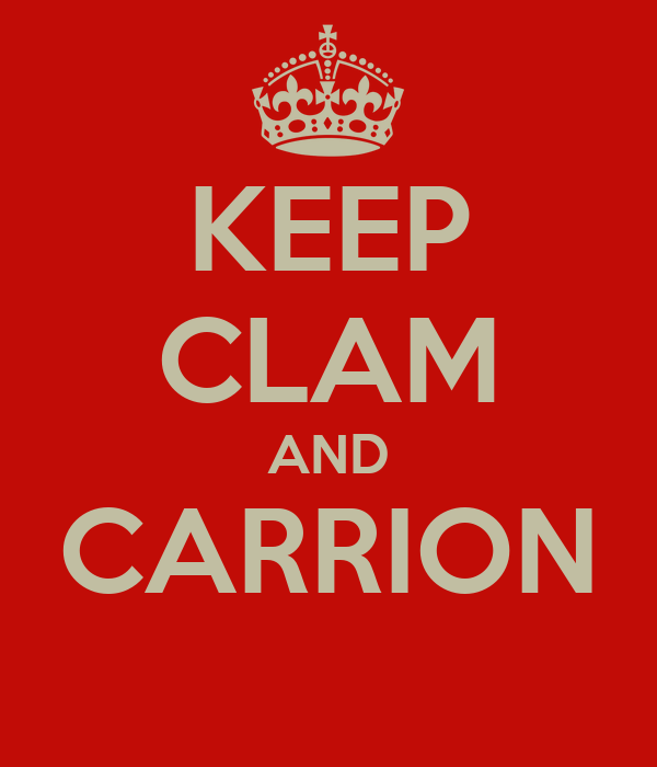 KEEP CLAM AND CARRION