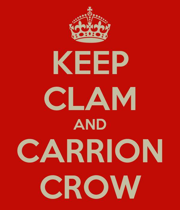 KEEP CLAM AND CARRION CROW