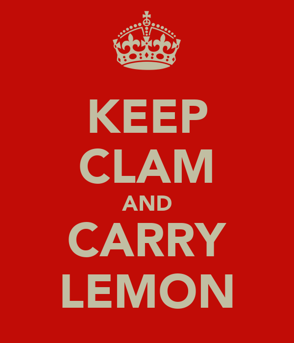 KEEP CLAM AND CARRY LEMON