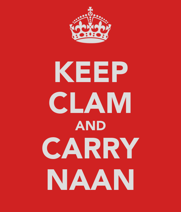 KEEP CLAM AND CARRY NAAN