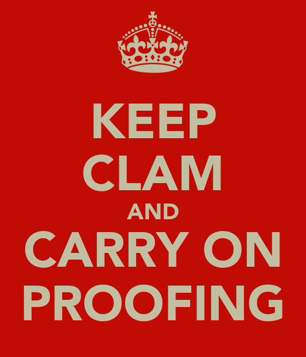 KEEP CLAM AND CARRY ON PROOFING