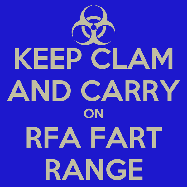 KEEP CLAM AND CARRY ON RFA FART RANGE