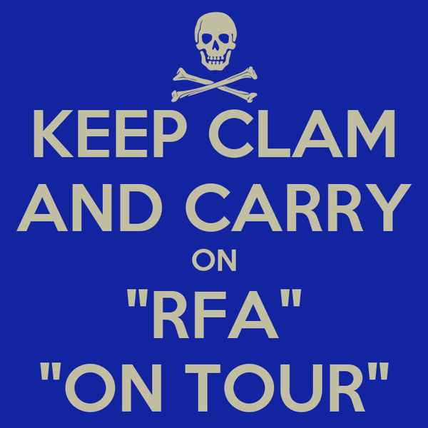 "KEEP CLAM AND CARRY ON ""RFA"" ""ON TOUR"""