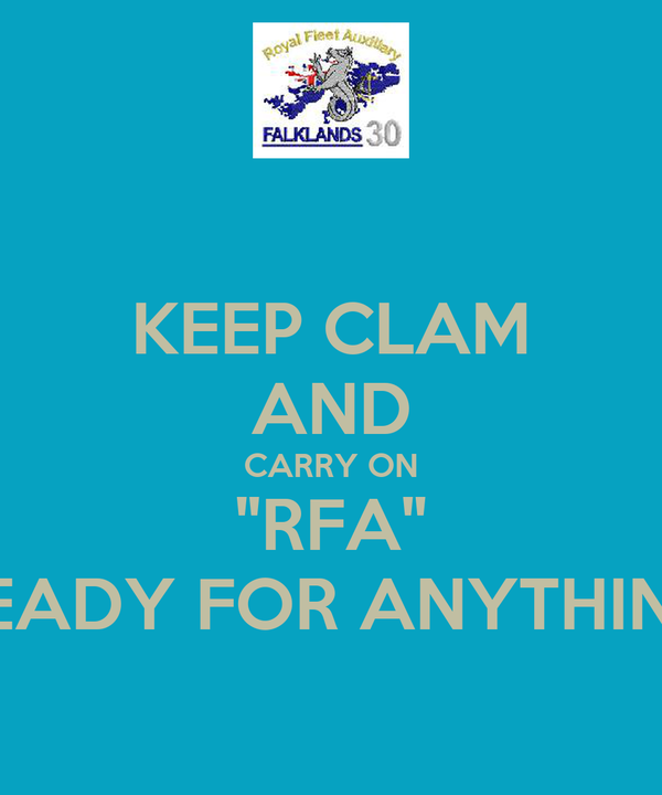 "KEEP CLAM AND CARRY ON ""RFA"" ""READY FOR ANYTHING"""