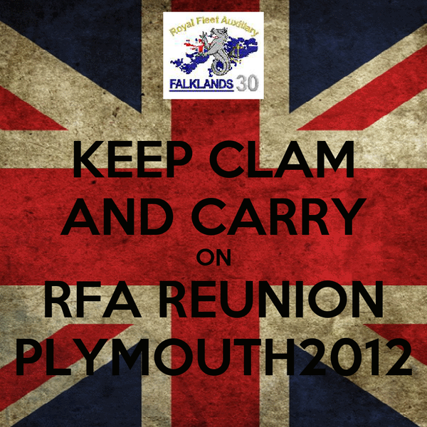 KEEP CLAM AND CARRY ON RFA REUNION PLYMOUTH2012