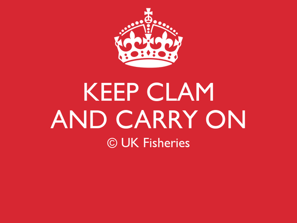 KEEP CLAM AND CARRY ON © UK Fisheries