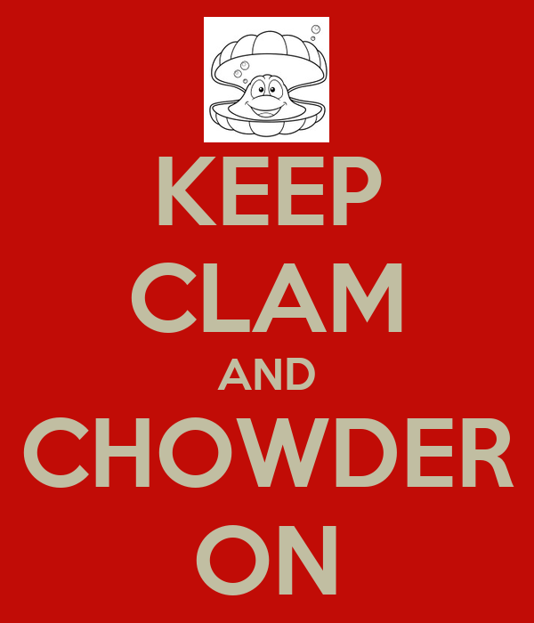 KEEP CLAM AND CHOWDER ON