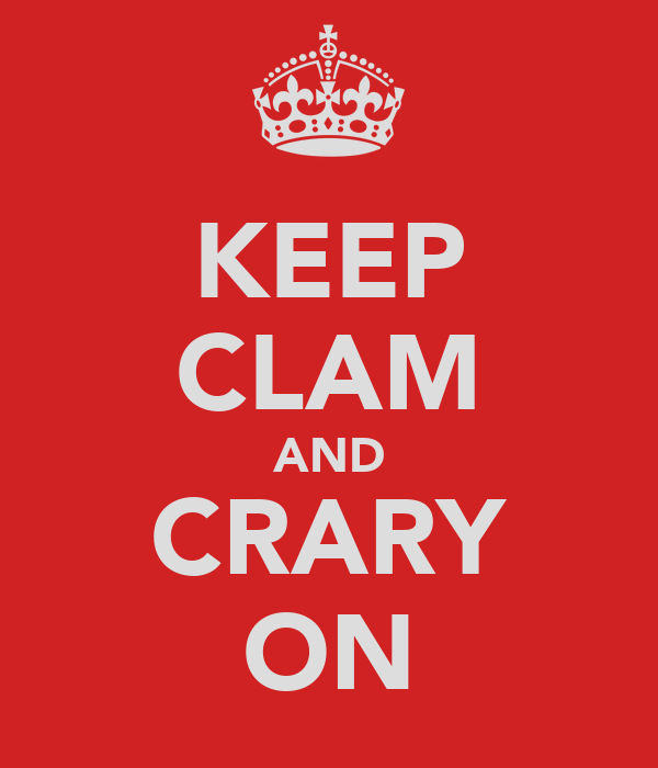 KEEP CLAM AND CRARY ON