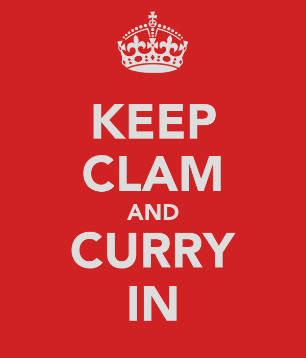 KEEP CLAM AND CURRY IN