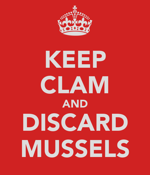 KEEP CLAM AND DISCARD MUSSELS