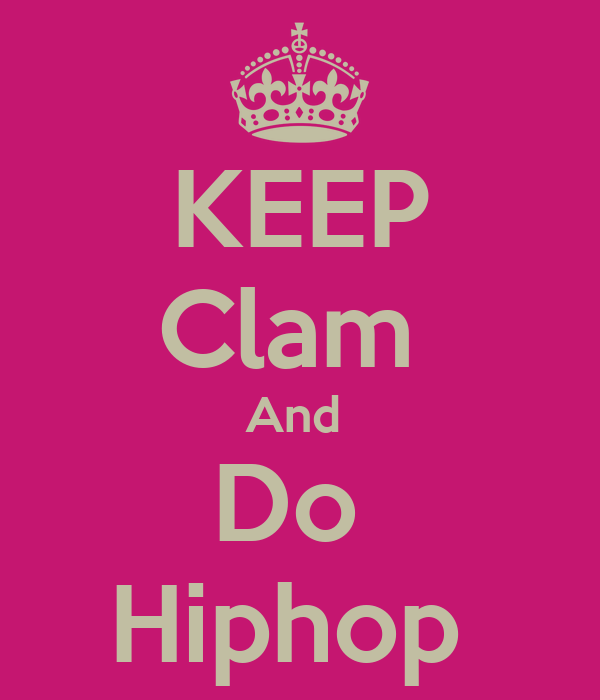 KEEP Clam  And  Do  Hiphop