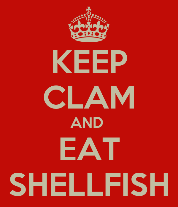 KEEP CLAM AND  EAT SHELLFISH