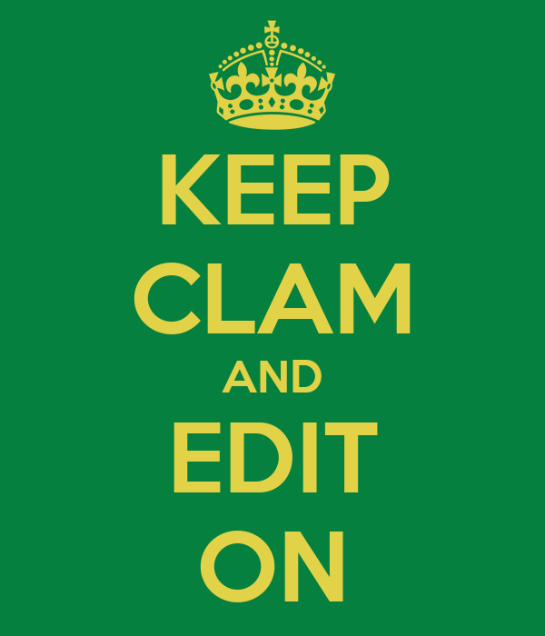 KEEP CLAM AND EDIT ON