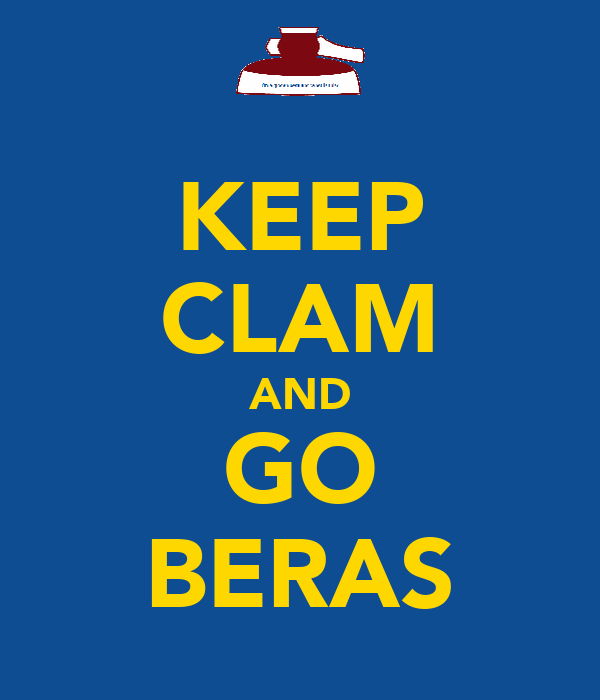 KEEP CLAM AND GO BERAS
