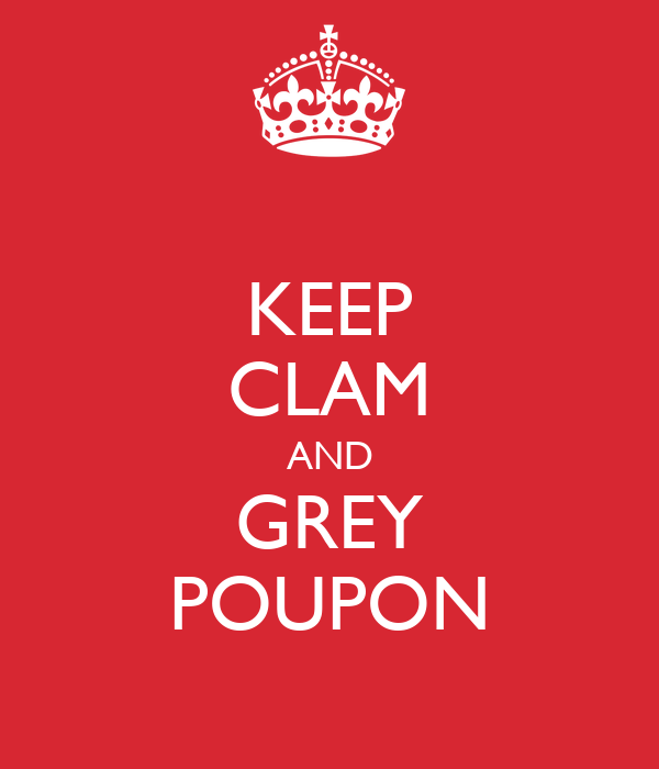 KEEP CLAM AND GREY POUPON