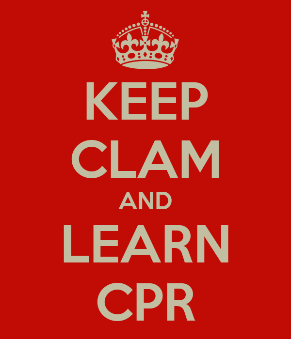 KEEP CLAM AND LEARN CPR