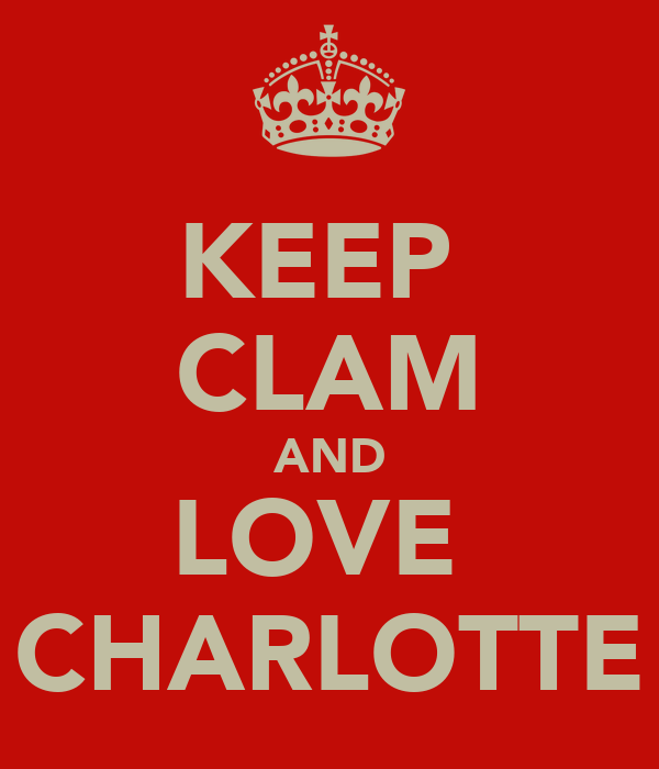 KEEP  CLAM AND LOVE  CHARLOTTE