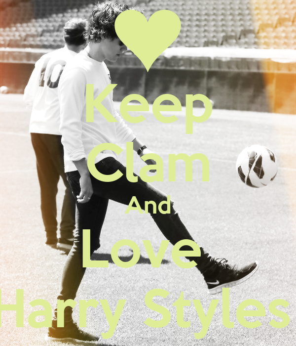Keep Clam And Love  Harry Styles
